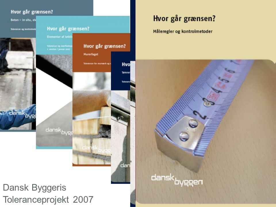 Dansk Byggeris Toleranceprojekt 2007