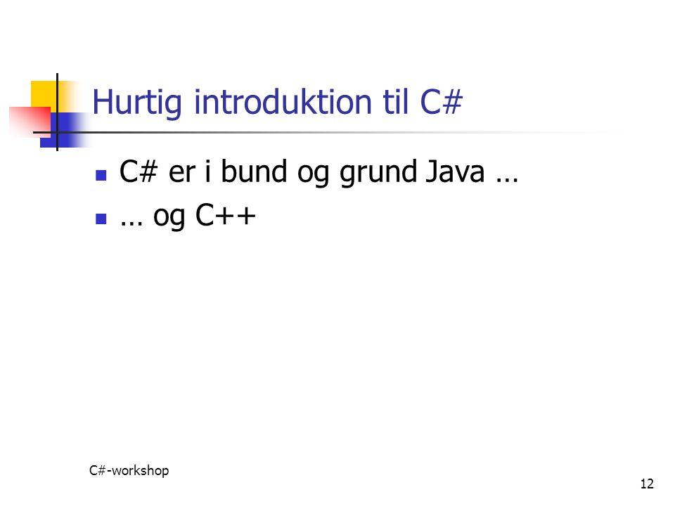 Hurtig introduktion til C#