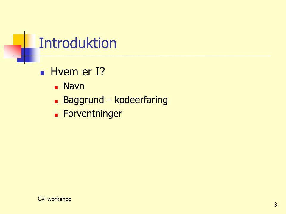 Introduktion Hvem er I Navn Baggrund – kodeerfaring Forventninger
