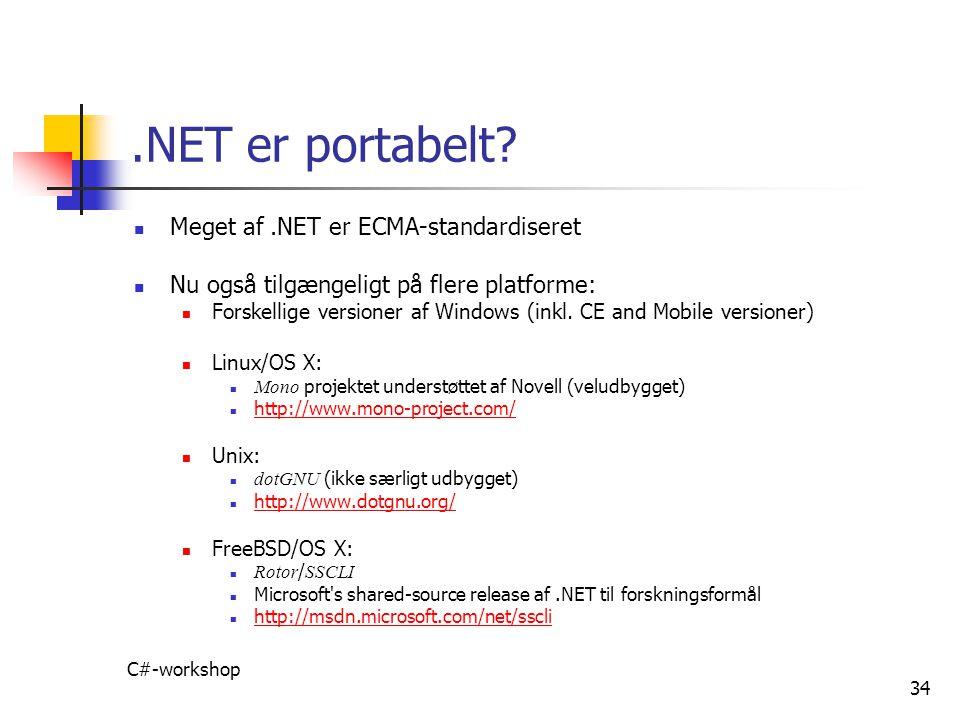 .NET er portabelt Meget af .NET er ECMA-standardiseret
