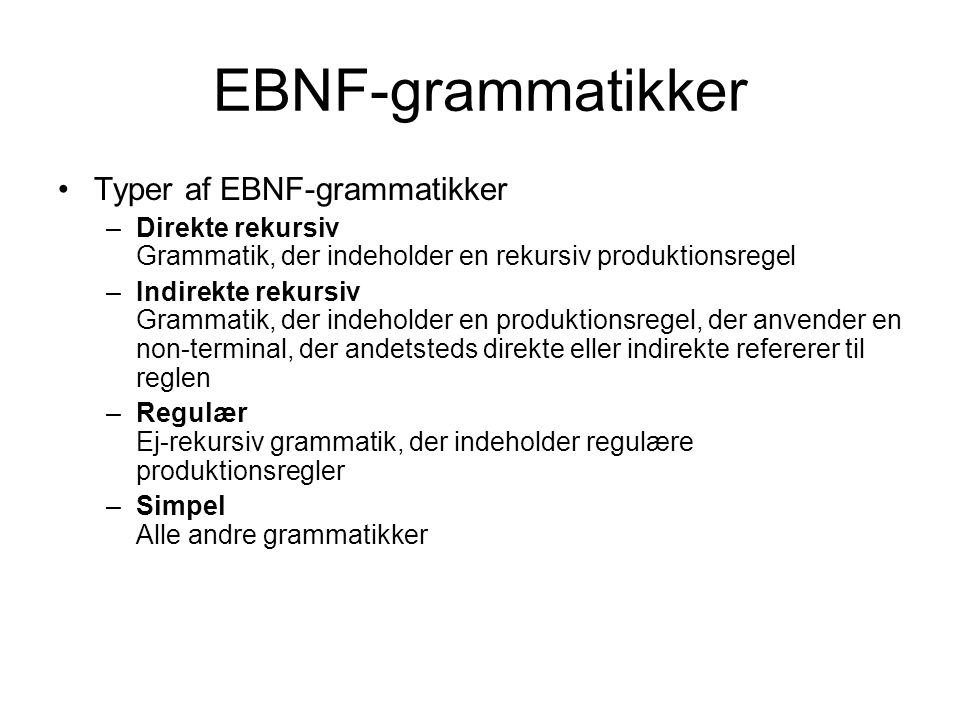 EBNF-grammatikker Typer af EBNF-grammatikker