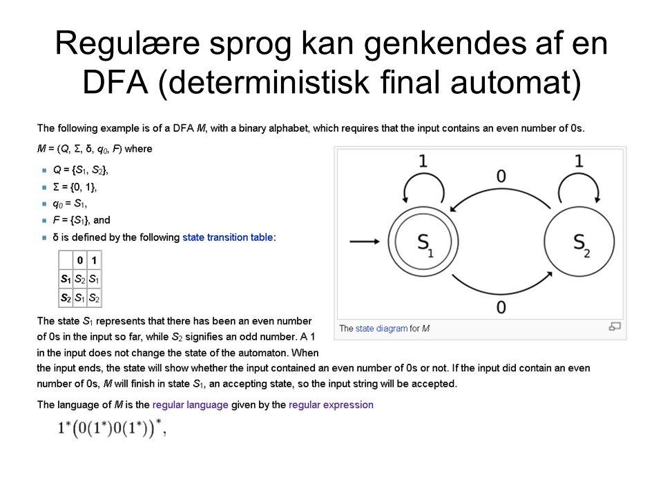 Regulære sprog kan genkendes af en DFA (deterministisk final automat)