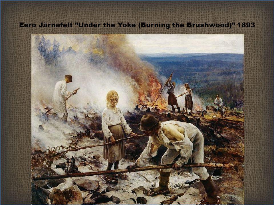 Eero Järnefelt Under the Yoke (Burning the Brushwood) 1893