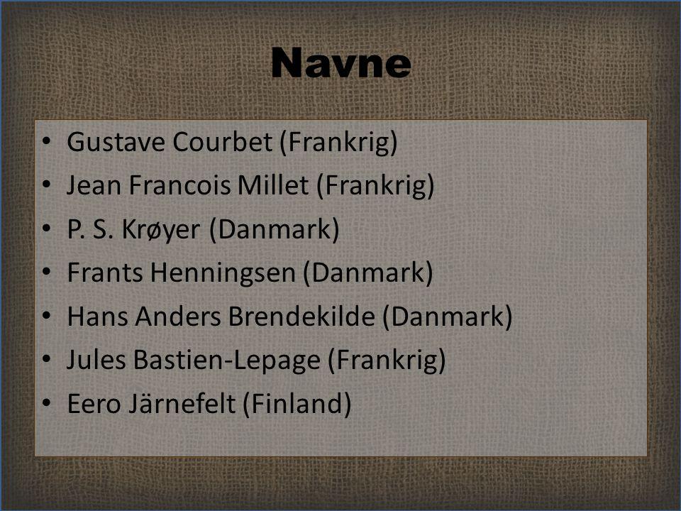Navne Gustave Courbet (Frankrig) Jean Francois Millet (Frankrig)