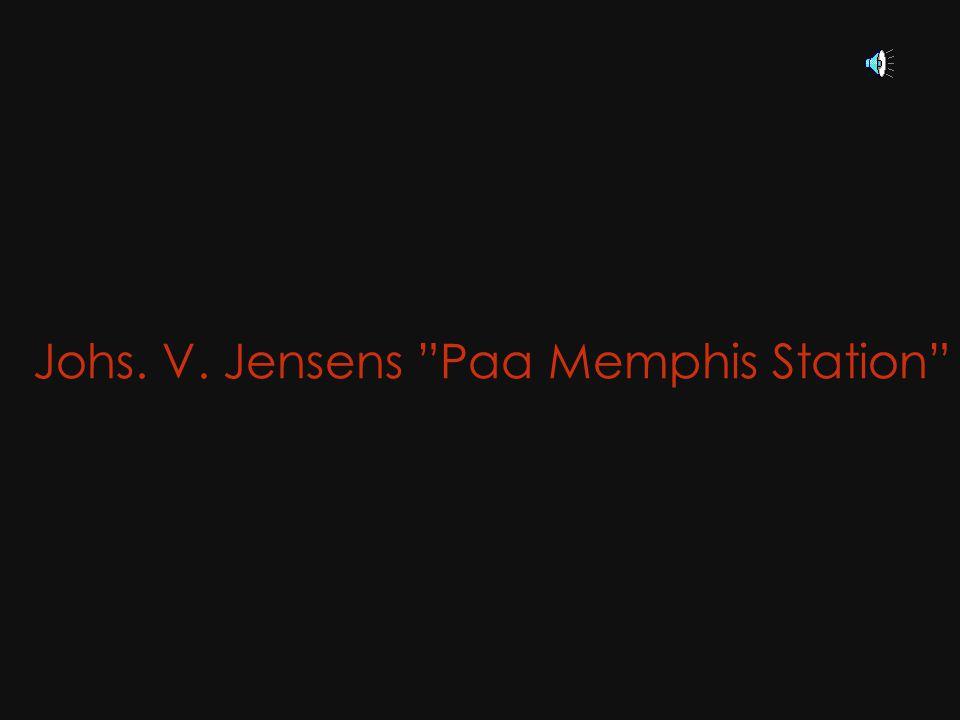 Johs. V. Jensens Paa Memphis Station