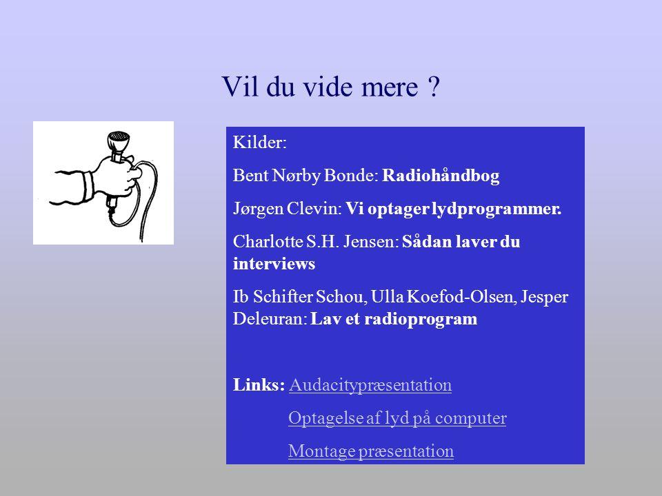 Vil du vide mere Kilder: Bent Nørby Bonde: Radiohåndbog