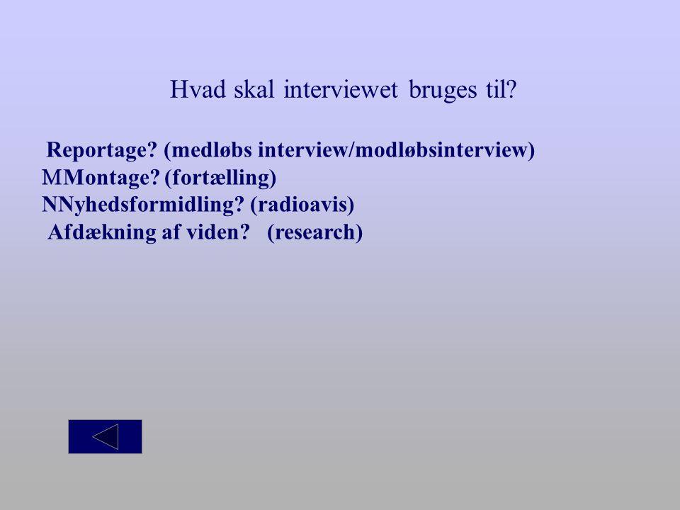Hvad skal interviewet bruges til