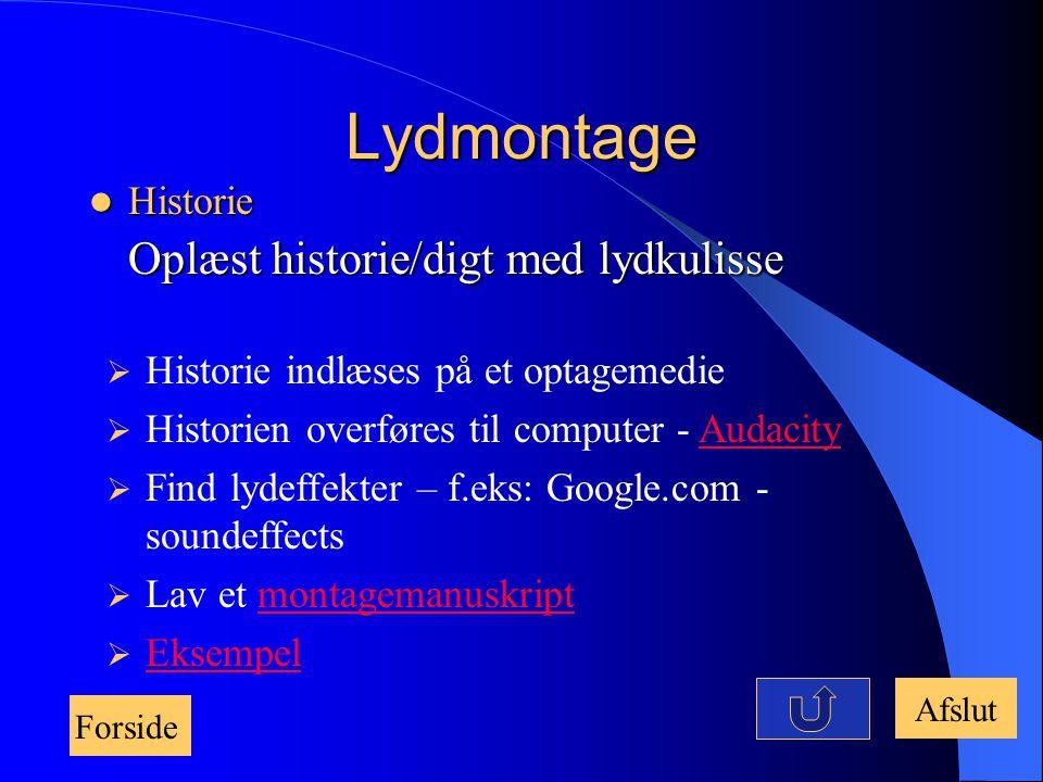 Lydmontage Historie Oplæst historie/digt med lydkulisse