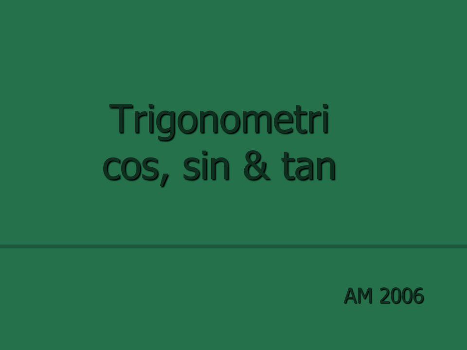 Trigonometri cos, sin & tan