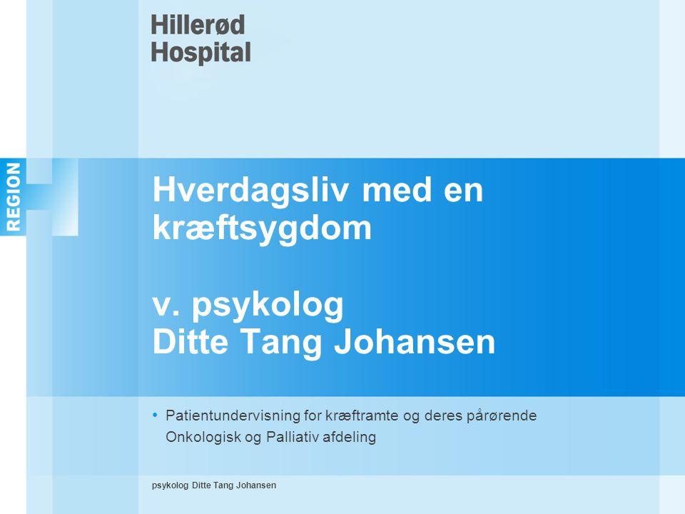 Hverdagsliv med en kræftsygdom v. psykolog Ditte Tang Johansen
