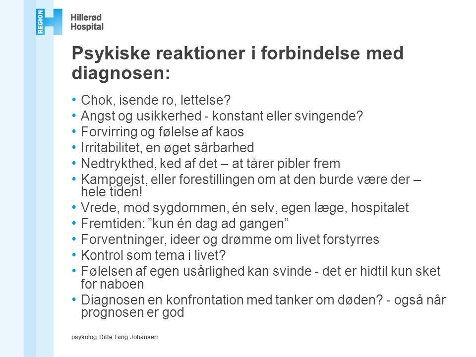Psykiske reaktioner i forbindelse med diagnosen: