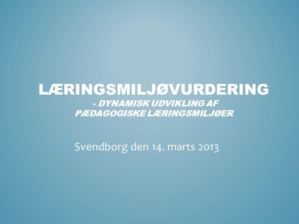 Læringsmiljøvurdering - dynamisk udvikling af pædagogiske læringsmiljøer