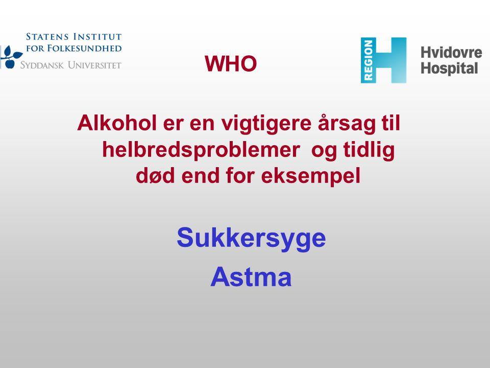 WHO Alkohol er en vigtigere årsag til helbredsproblemer og tidlig død end for eksempel. Sukkersyge.