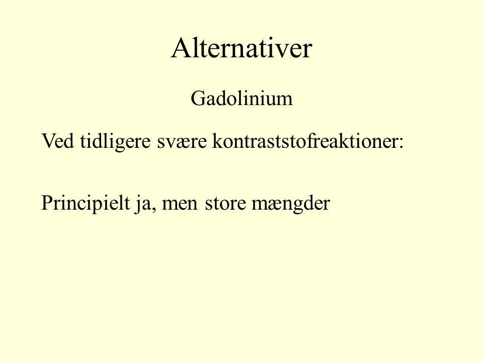 Alternativer Gadolinium Ved tidligere svære kontraststofreaktioner: