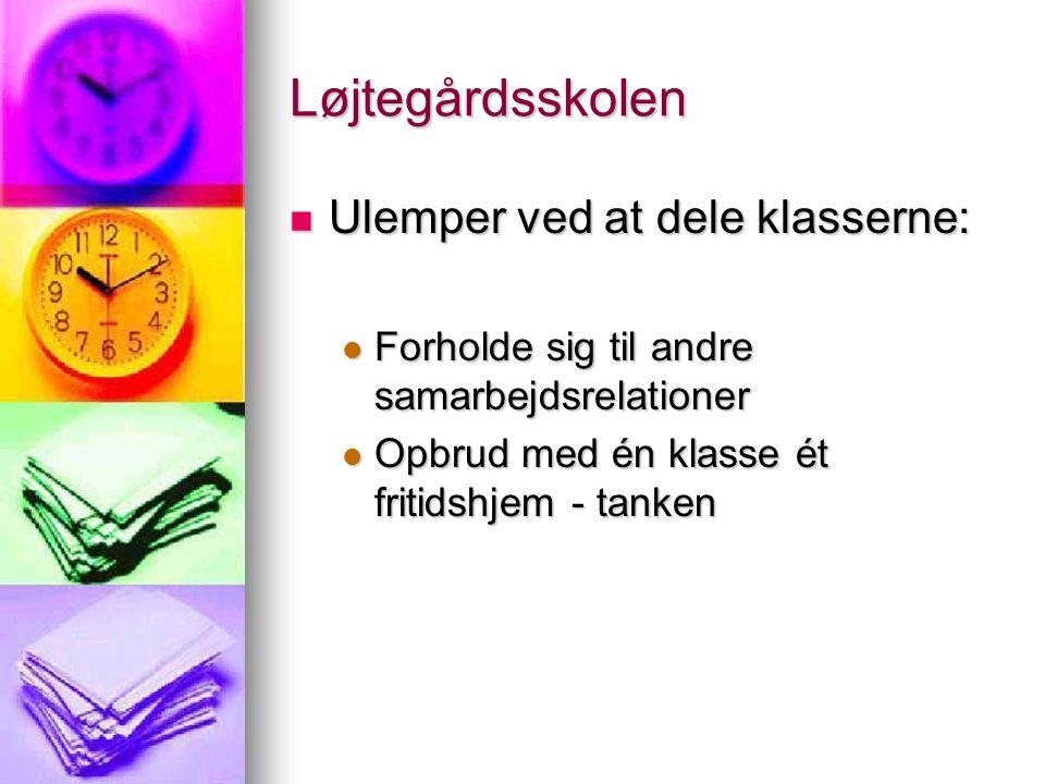 Løjtegårdsskolen Ulemper ved at dele klasserne: