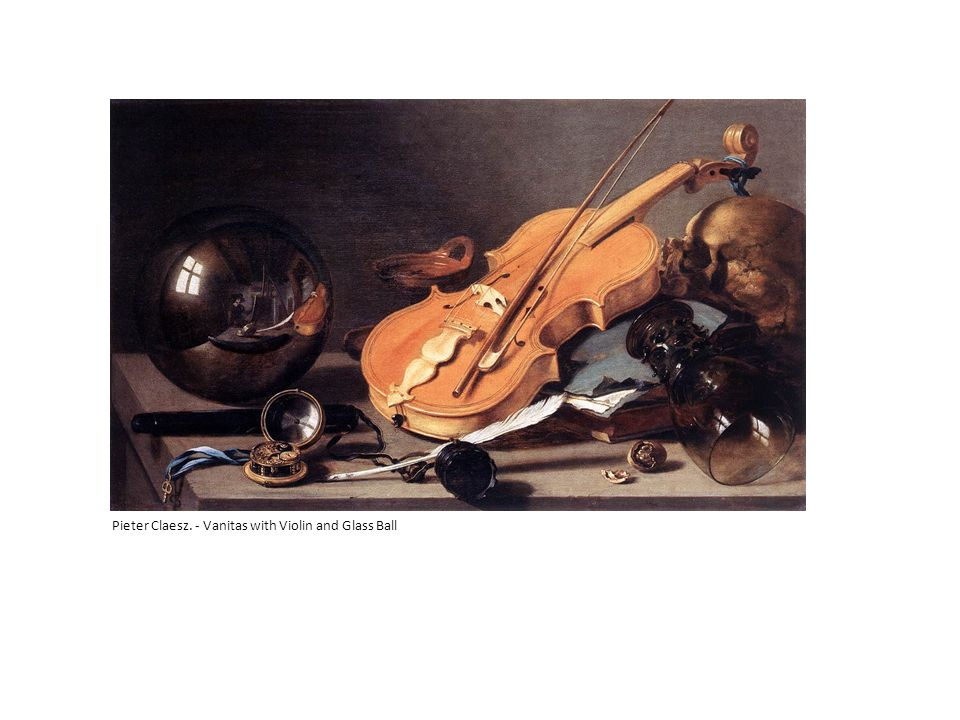Pieter Claesz. - Vanitas with Violin and Glass Ball