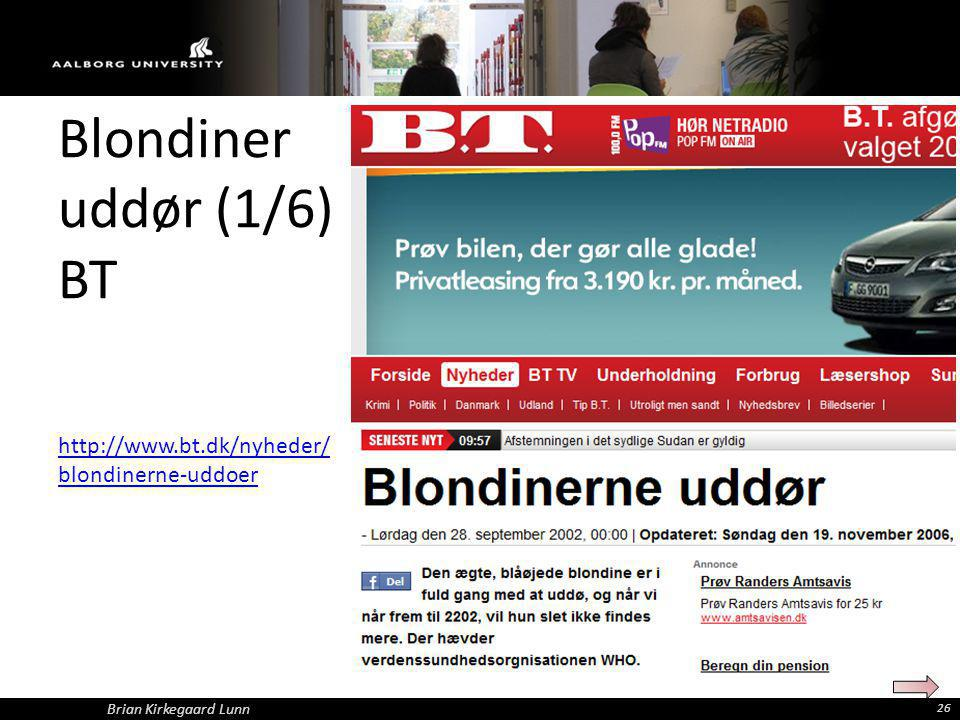 Blondiner uddør (1/6) BT http://www.bt.dk/nyheder/blondinerne-uddoer