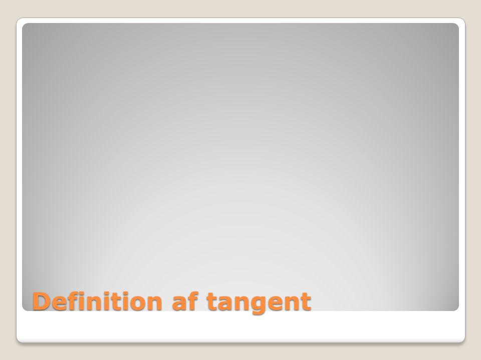 Definition af tangent