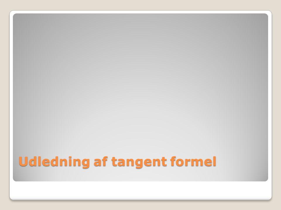Udledning af tangent formel