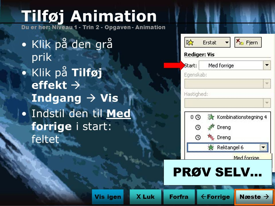 Tilføj Animation PRØV SELV… Klik på den grå prik
