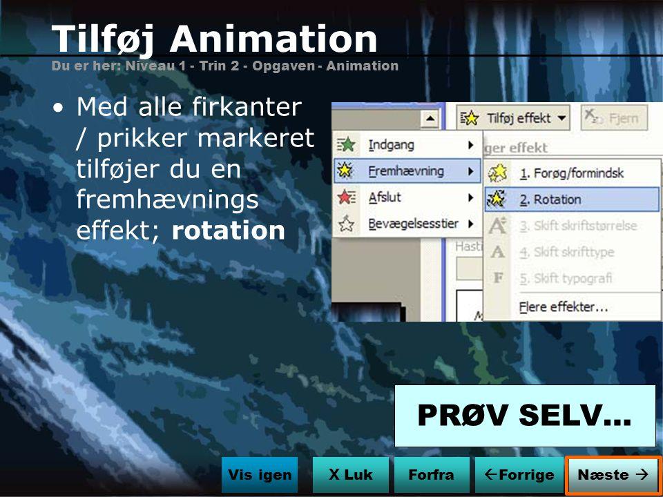 Tilføj Animation PRØV SELV…