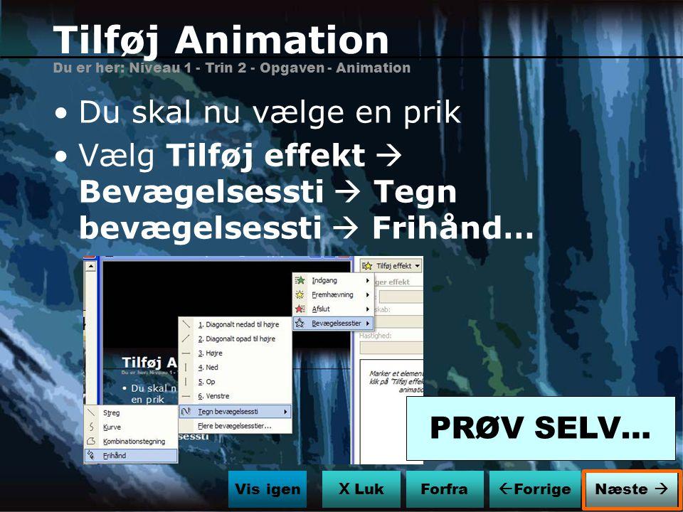 Tilføj Animation Du skal nu vælge en prik