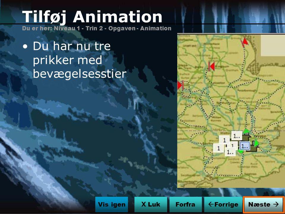 Tilføj Animation Du har nu tre prikker med bevægelsesstier