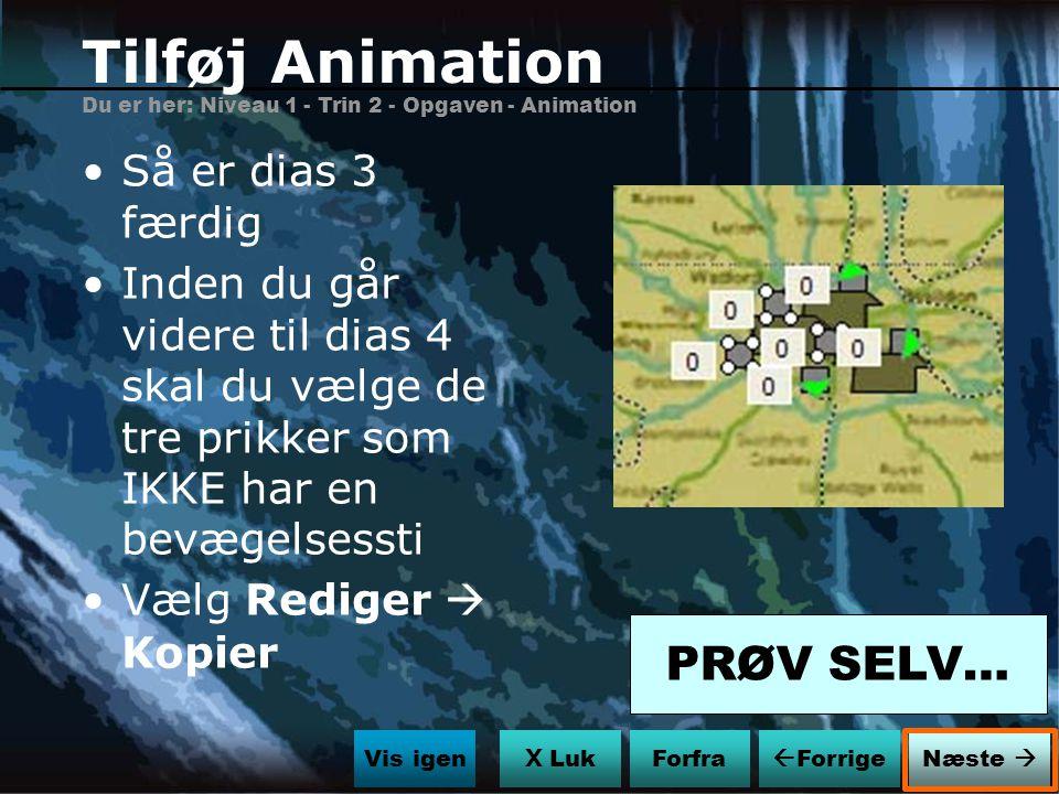 Tilføj Animation PRØV SELV… Så er dias 3 færdig