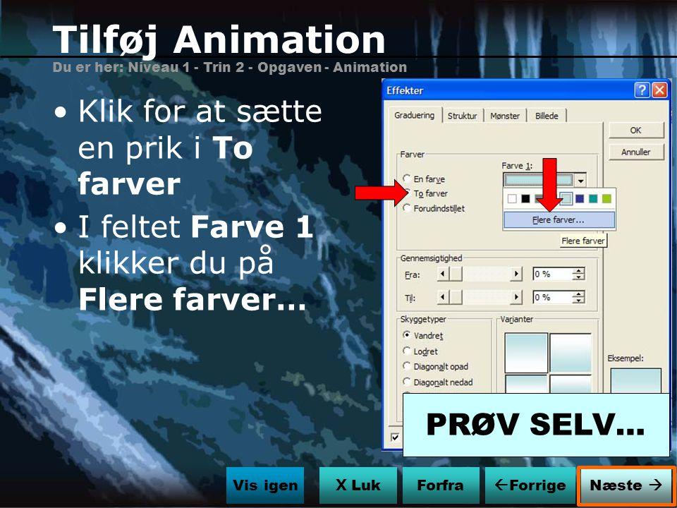 Tilføj Animation Klik for at sætte en prik i To farver