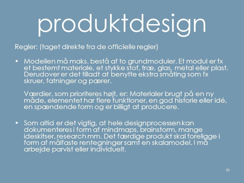 produktdesign Regler: (taget direkte fra de officielle regler)