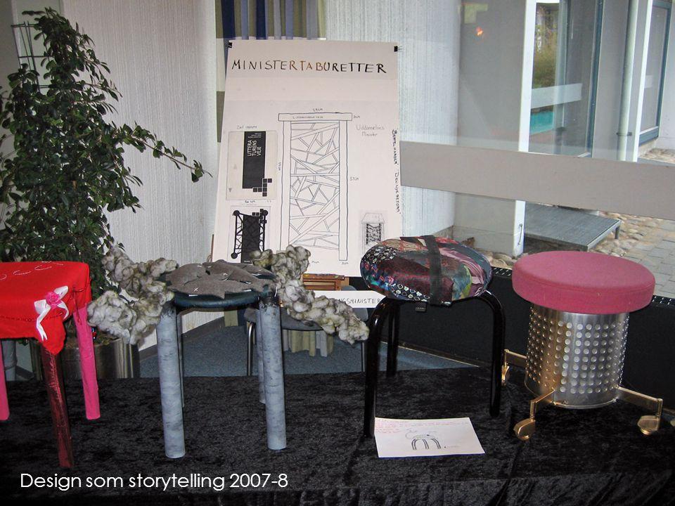Design som storytelling 2007-8