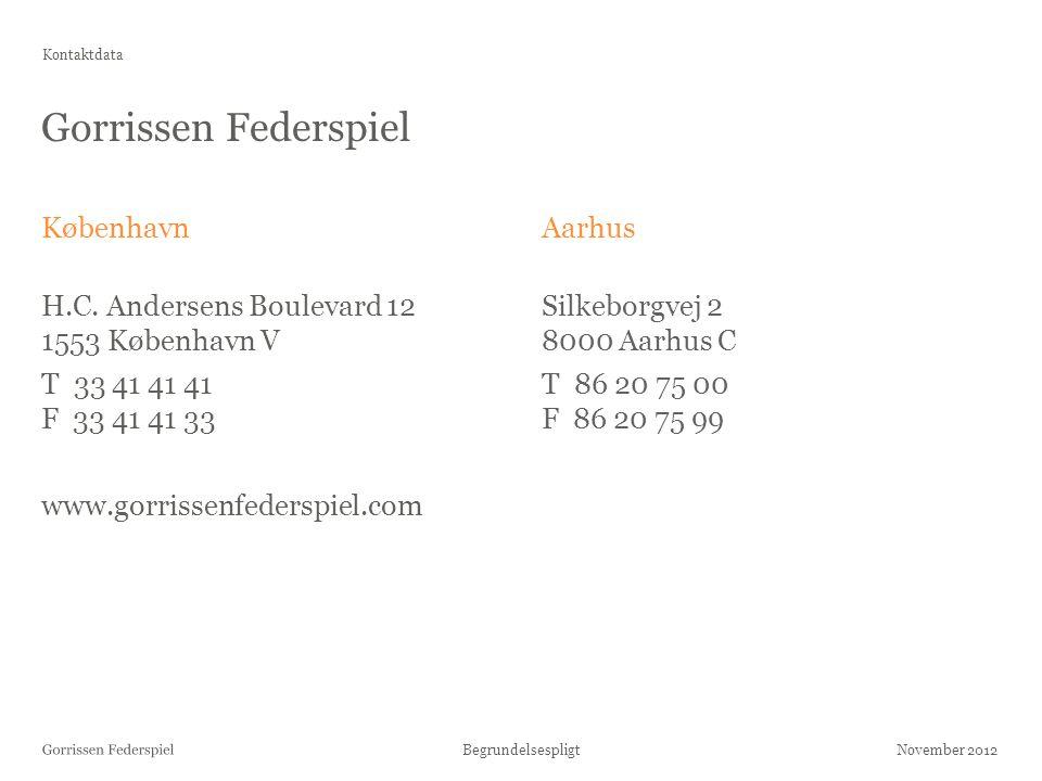 Kontaktdata Gorrissen Federspiel. København H.C. Andersens Boulevard 12 1553 København V T 33 41 41 41 F 33 41 41 33 www.gorrissenfederspiel.com