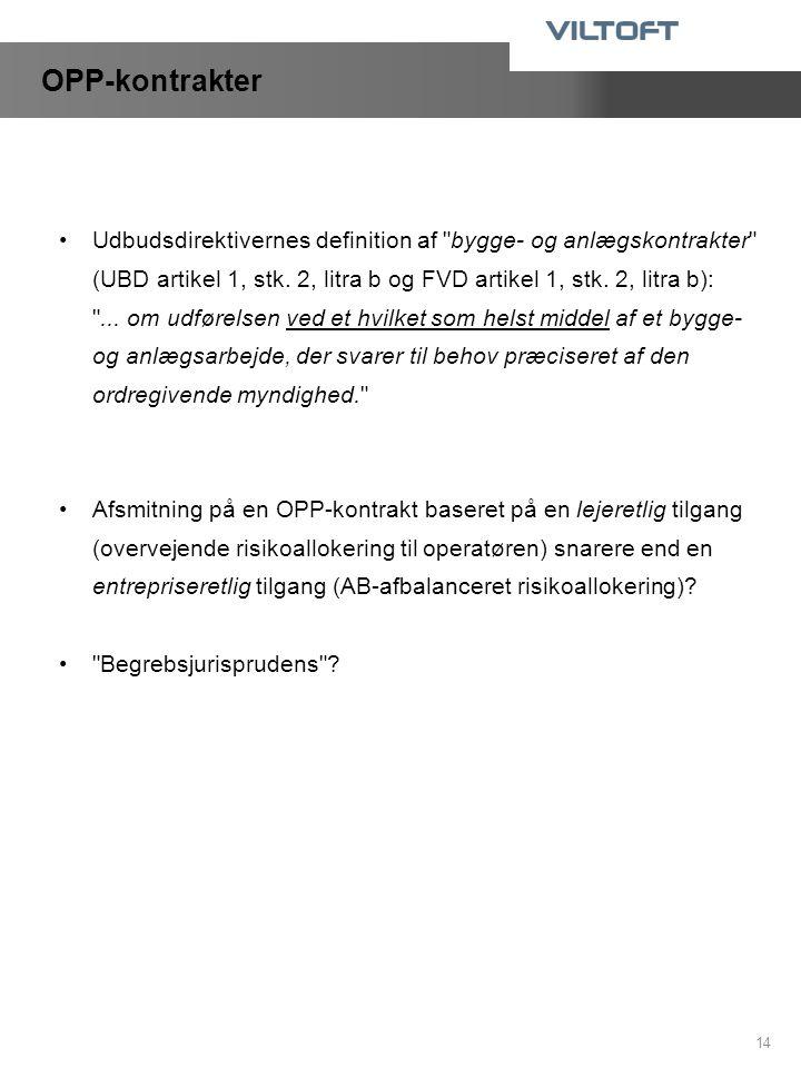 OPP-kontrakter Udbudsdirektivernes definition af bygge- og anlægskontrakter (UBD artikel 1, stk. 2, litra b og FVD artikel 1, stk. 2, litra b):