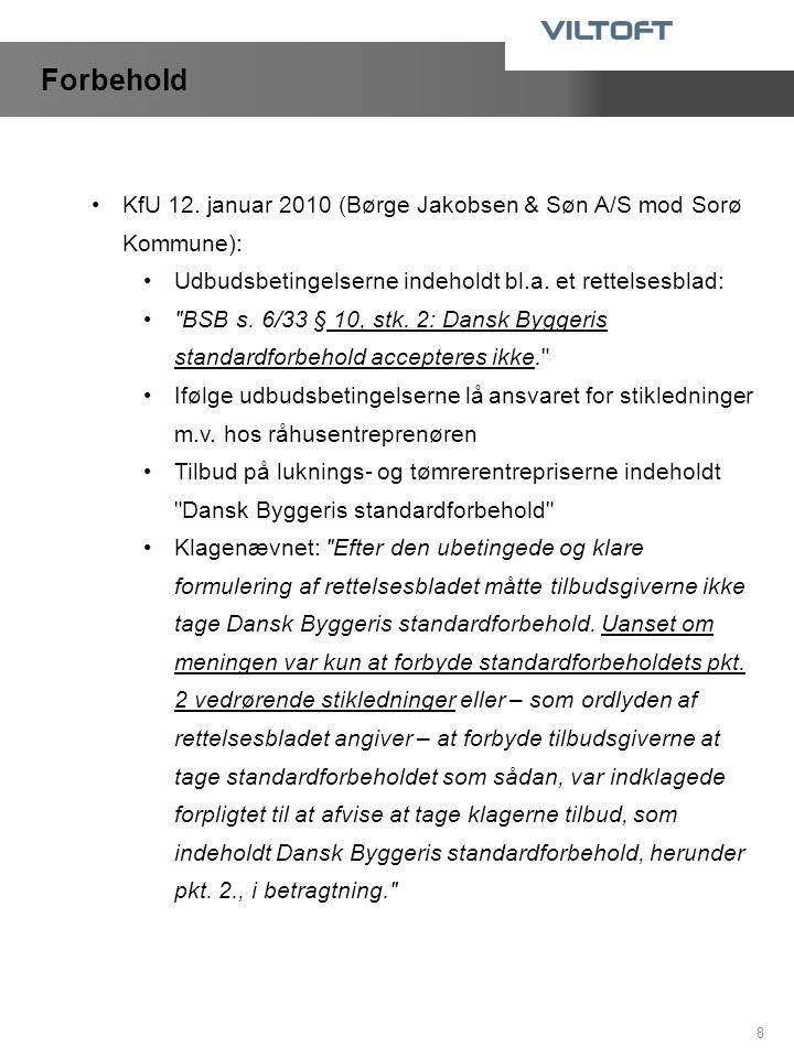 Forbehold KfU 12. januar 2010 (Børge Jakobsen & Søn A/S mod Sorø Kommune): Udbudsbetingelserne indeholdt bl.a. et rettelsesblad: