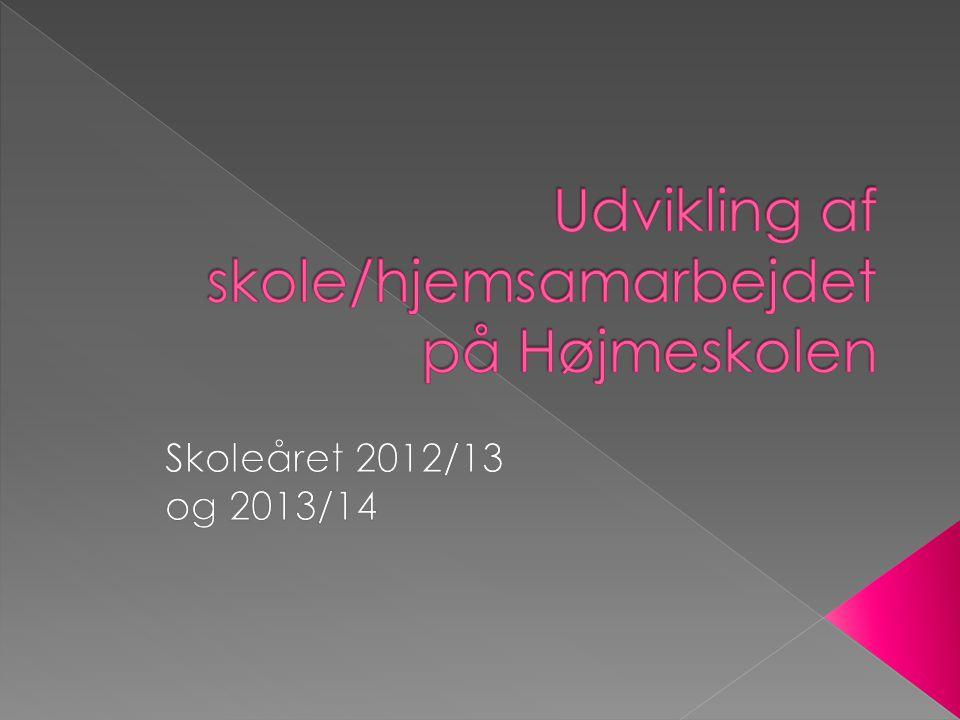 Udvikling af skole/hjemsamarbejdet på Højmeskolen
