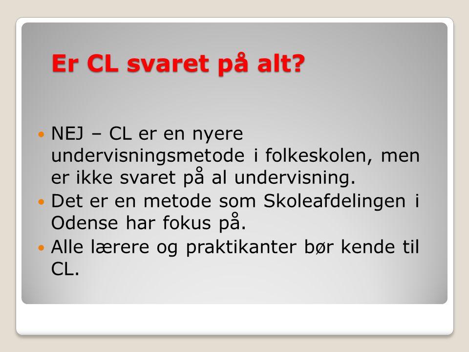 Er CL svaret på alt NEJ – CL er en nyere undervisningsmetode i folkeskolen, men er ikke svaret på al undervisning.