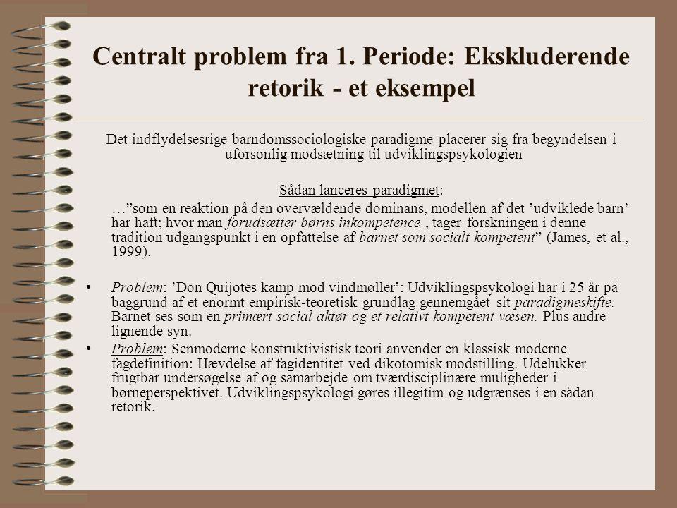 Centralt problem fra 1. Periode: Ekskluderende retorik - et eksempel