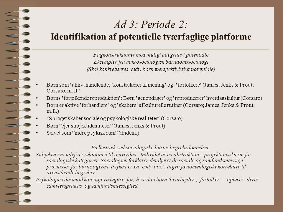 Ad 3: Periode 2: Identifikation af potentielle tværfaglige platforme