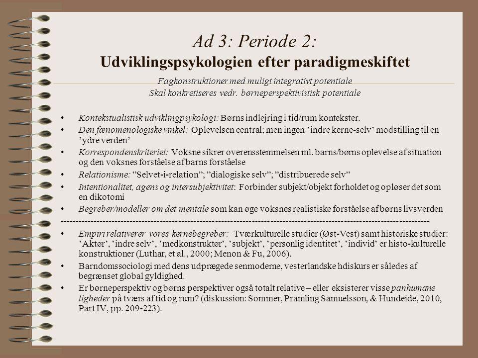Ad 3: Periode 2: Udviklingspsykologien efter paradigmeskiftet