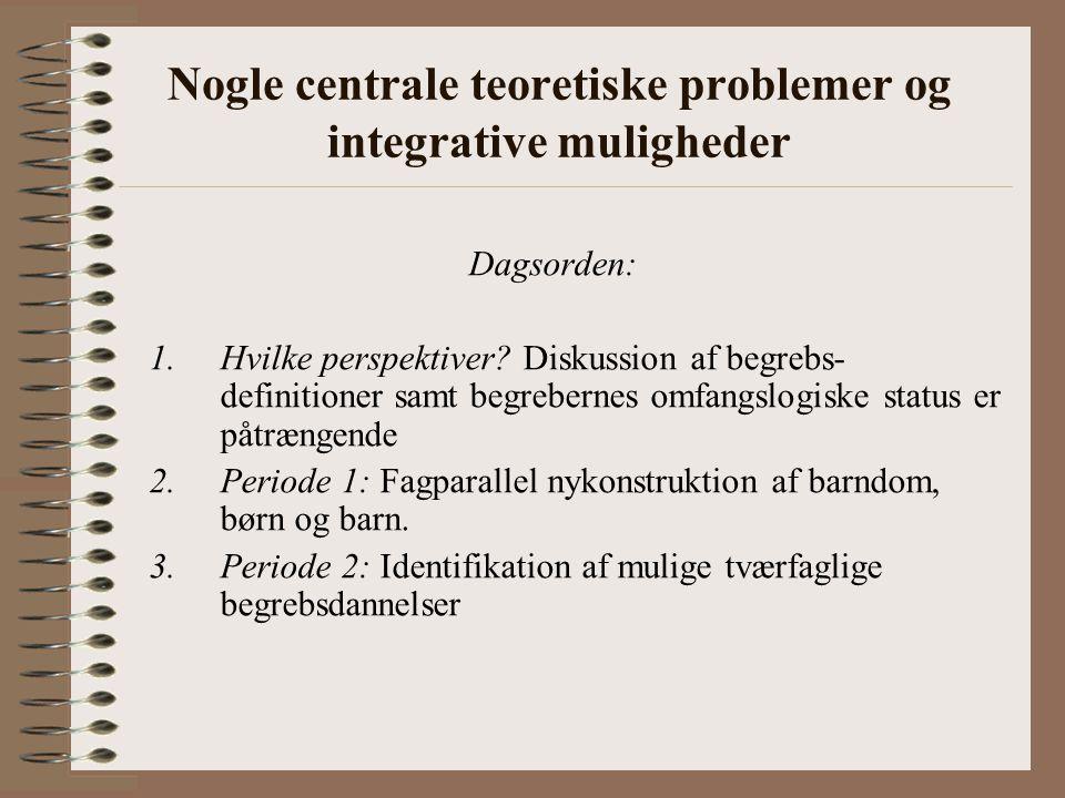 Nogle centrale teoretiske problemer og integrative muligheder