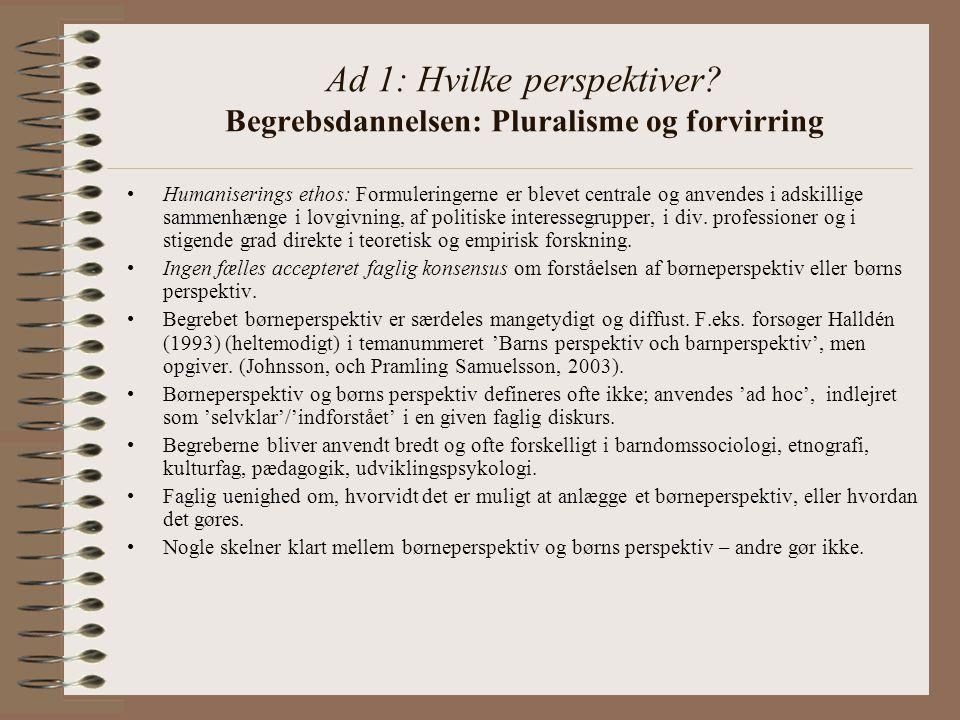 Ad 1: Hvilke perspektiver Begrebsdannelsen: Pluralisme og forvirring