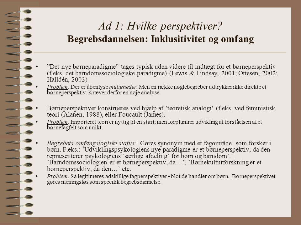 Ad 1: Hvilke perspektiver Begrebsdannelsen: Inklusitivitet og omfang
