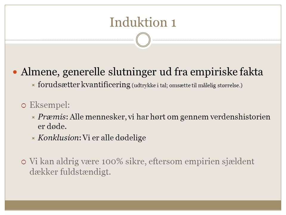 Induktion 1 Almene, generelle slutninger ud fra empiriske fakta
