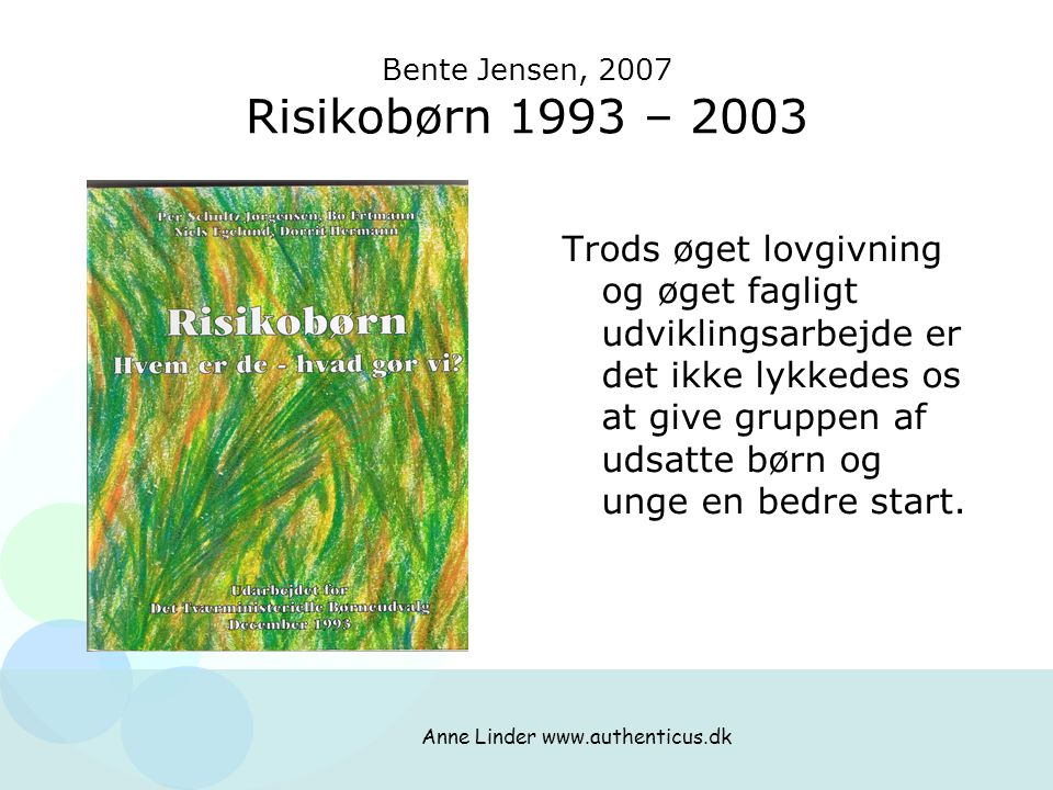 Bente Jensen, 2007 Risikobørn 1993 – 2003