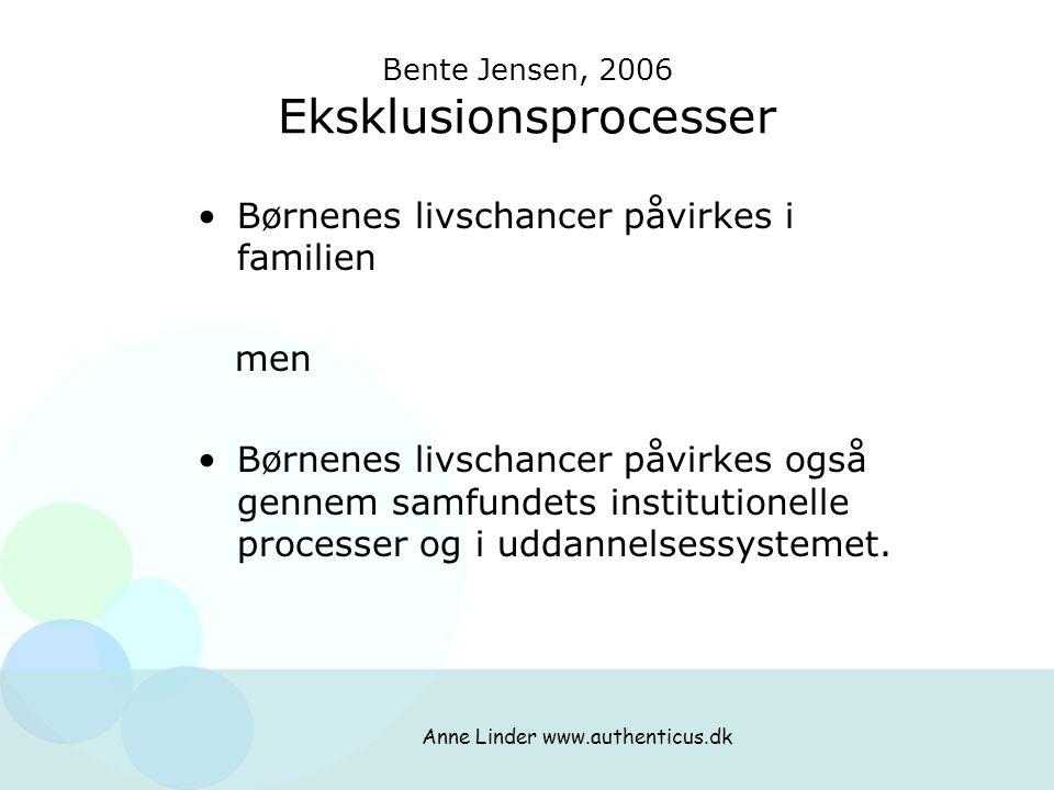Bente Jensen, 2006 Eksklusionsprocesser