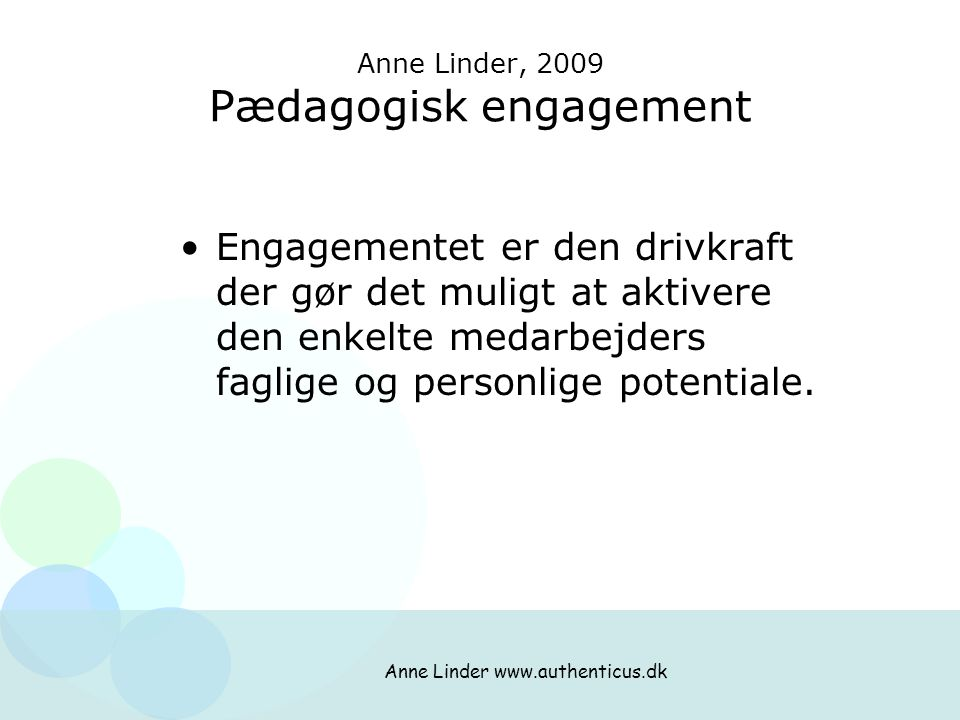Anne Linder, 2009 Pædagogisk engagement