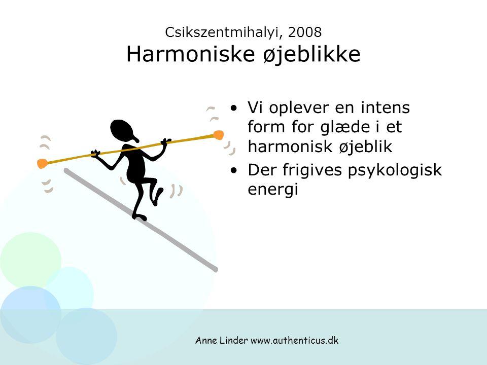 Csikszentmihalyi, 2008 Harmoniske øjeblikke