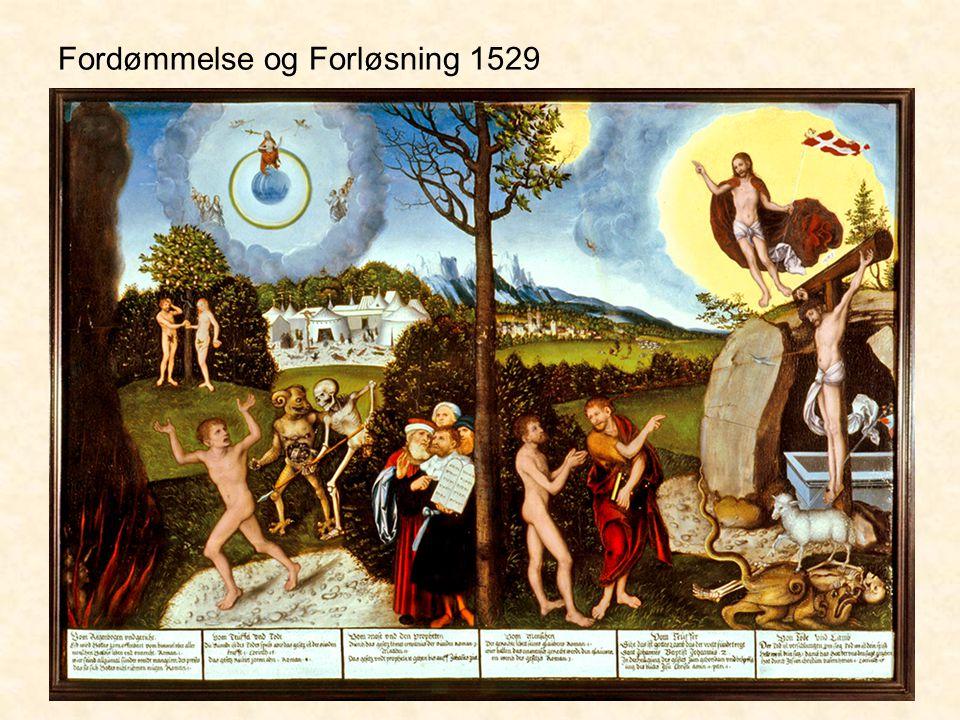 Fordømmelse og Forløsning 1529