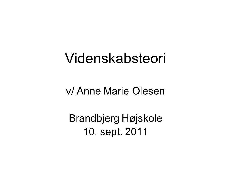 v/ Anne Marie Olesen Brandbjerg Højskole 10. sept. 2011