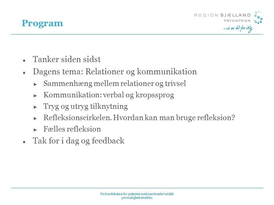 Tema 5: Relationer og kommunikation Psykoedukation til patienter med emotionelt ustabil ...